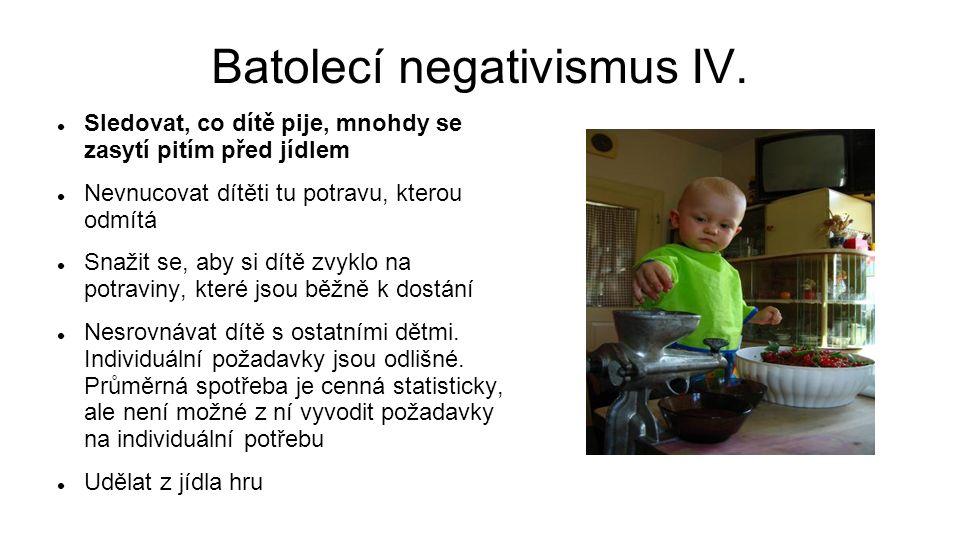 Batolecí negativismus IV.
