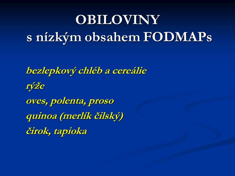 OBILOVINY s nízkým obsahem FODMAPs bezlepkový chléb a cereálie rýže oves, polenta, proso quinoa (merlík čilský) čirok, tapioka