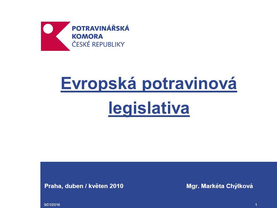 9/21/20161 Evropská potravinová legislativa Praha, duben / květen 2010 Mgr. Markéta Chýlková
