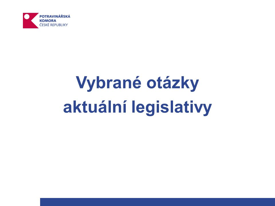 Vybrané otázky aktuální legislativy