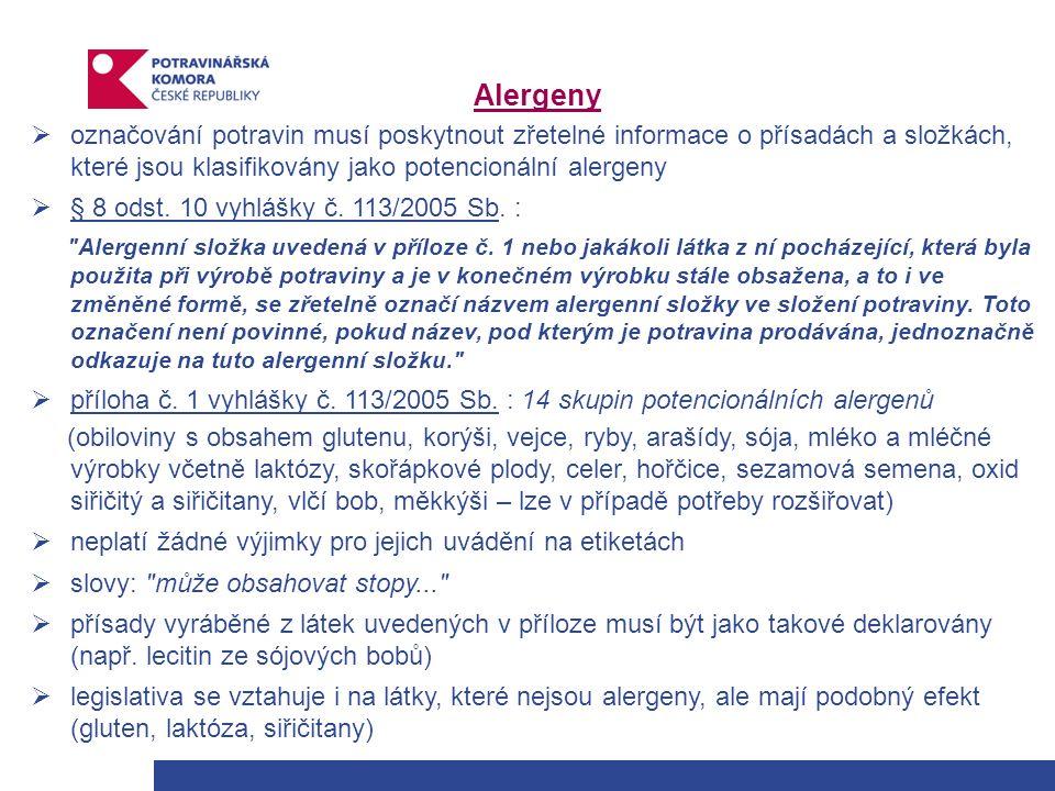 Alergeny  označování potravin musí poskytnout zřetelné informace o přísadách a složkách, které jsou klasifikovány jako potencionální alergeny  § 8 odst.