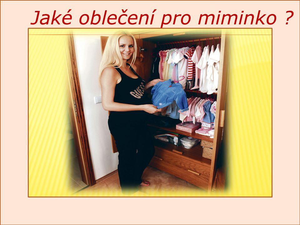 Jaké oblečení pro miminko ?