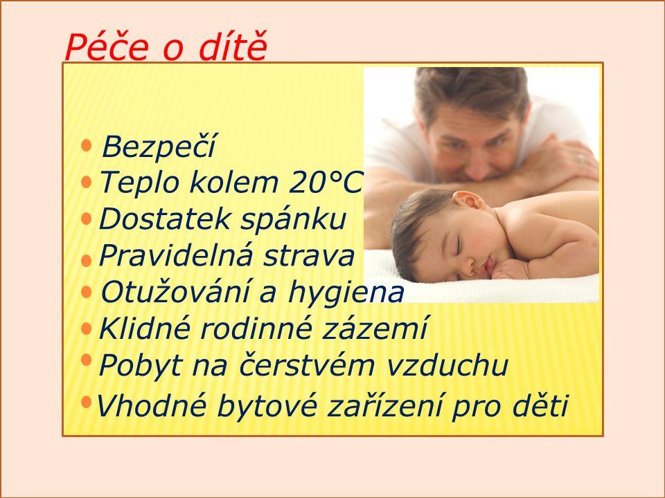 Teplo kolem 20°C Klidné rodinné zázemí Dostatek spánku Pravidelná strava Pobyt na čerstvém vzduchu Otužování a hygiena Vhodné bytové zařízení pro děti