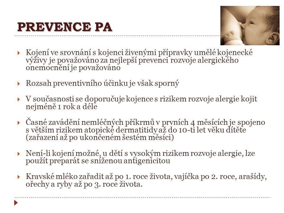 PREVENCE PA  Kojení ve srovnání s kojenci živenými přípravky umělé kojenecké výživy je považováno za nejlepší prevenci rozvoje alergického onemocnění