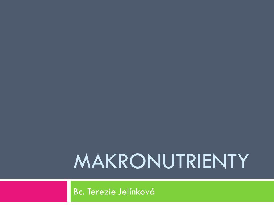 MAKRONUTRIENTY Bc. Terezie Jelínková