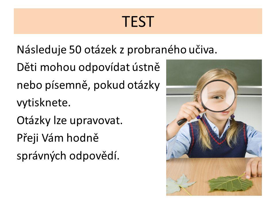 TEST Následuje 50 otázek z probraného učiva.