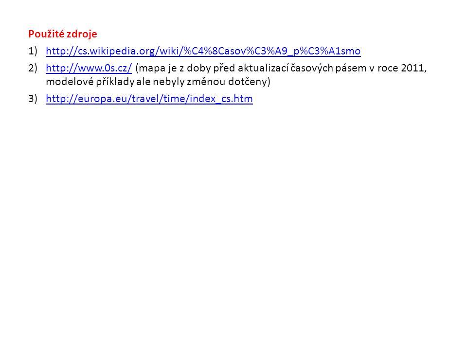 Použité zdroje 1)http://cs.wikipedia.org/wiki/%C4%8Casov%C3%A9_p%C3%A1smohttp://cs.wikipedia.org/wiki/%C4%8Casov%C3%A9_p%C3%A1smo 2)http://www.0s.cz/ (mapa je z doby před aktualizací časových pásem v roce 2011, modelové příklady ale nebyly změnou dotčeny)http://www.0s.cz/ 3)http://europa.eu/travel/time/index_cs.htmhttp://europa.eu/travel/time/index_cs.htm