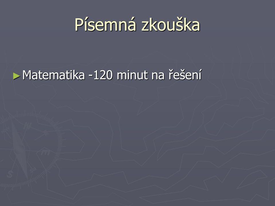 Písemná zkouška ► Matematika -120 minut na řešení