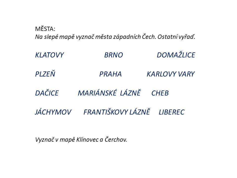 MĚSTA: Na slepé mapě vyznač města západních Čech. Ostatní vyřaď.