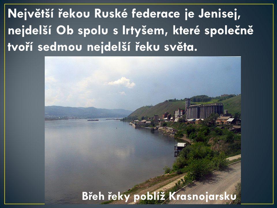Největší řekou Ruské federace je Jenisej, nejdelší Ob spolu s Irtyšem, které společně tvoří sedmou nejdelší řeku světa.