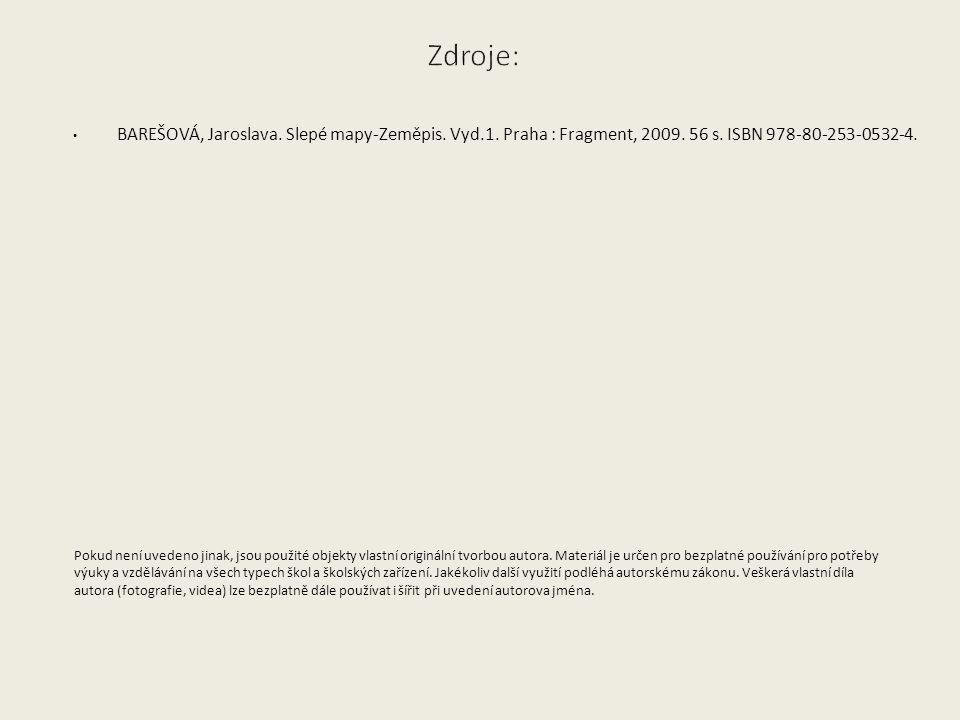 BAREŠOVÁ, Jaroslava. Slepé mapy-Zeměpis. Vyd.1. Praha : Fragment, 2009.