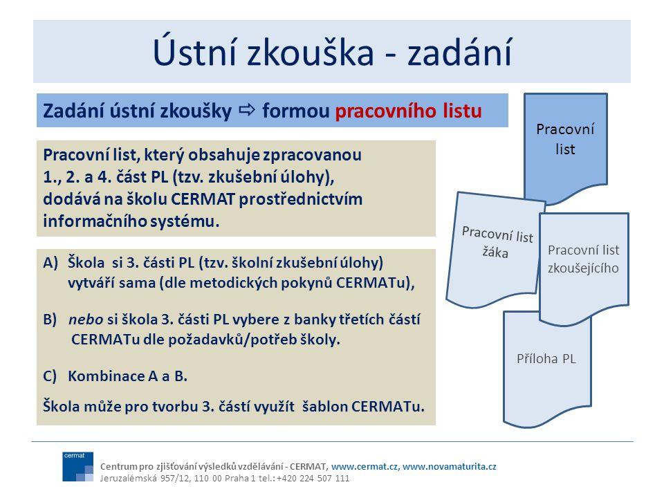 Příloha PL Ústní zkouška - zadání Centrum pro zjišťování výsledků vzdělávání - CERMAT, www.cermat.cz, www.novamaturita.cz Jeruzalémská 957/12, 110 00