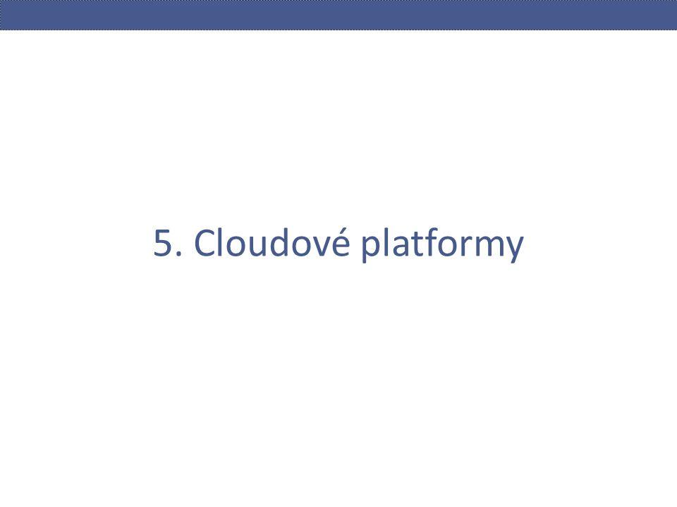 5. Cloudové platformy