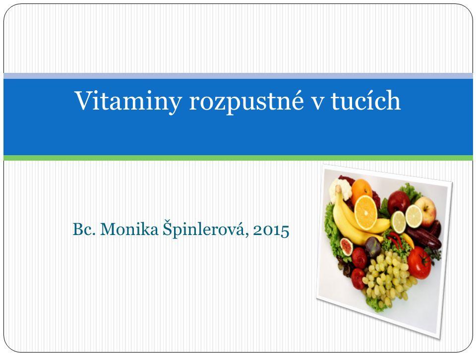 Bc. Monika Špinlerová, 2015 Vitaminy rozpustné v tucích