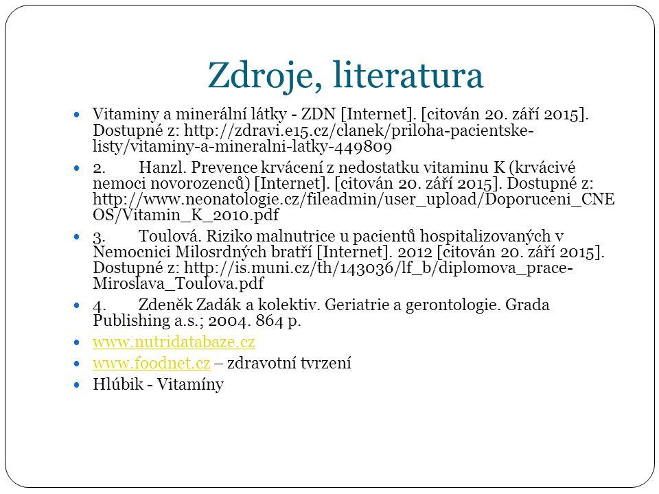 Zdroje, literatura Vitaminy a minerální látky - ZDN [Internet].