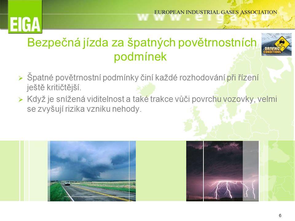 7 Déšť Rizika související s jízdou za deště zahrnují:  Kluzký povrch vozovky.