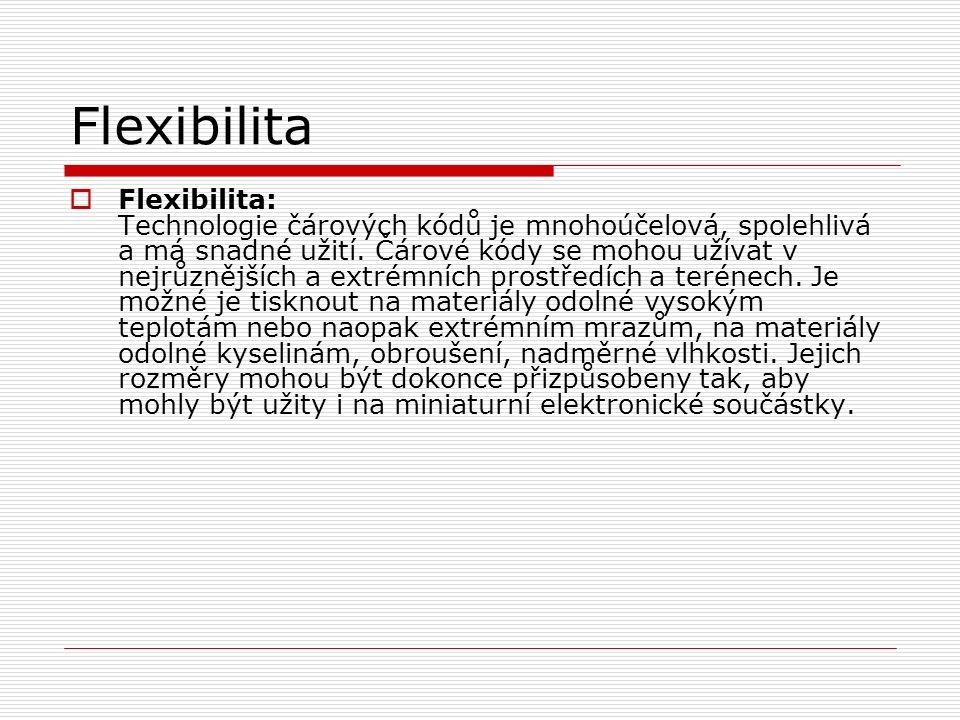 Flexibilita  Flexibilita: Technologie čárových kódů je mnohoúčelová, spolehlivá a má snadné užití.
