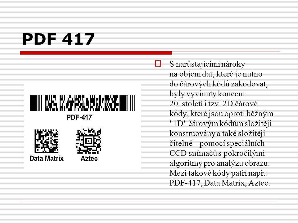 PDF 417  S narůstajícími nároky na objem dat, které je nutno do čárových kódů zakódovat, byly vyvinuty koncem 20.