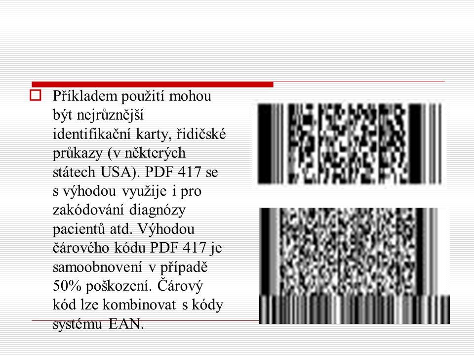  Příkladem použití mohou být nejrůznější identifikační karty, řidičské průkazy (v některých státech USA).