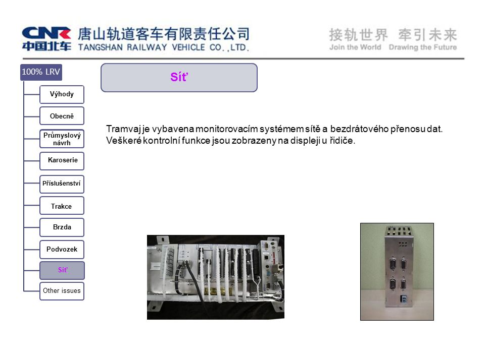 Síť Tramvaj je vybavena monitorovacím systémem sítě a bezdrátového přenosu dat.
