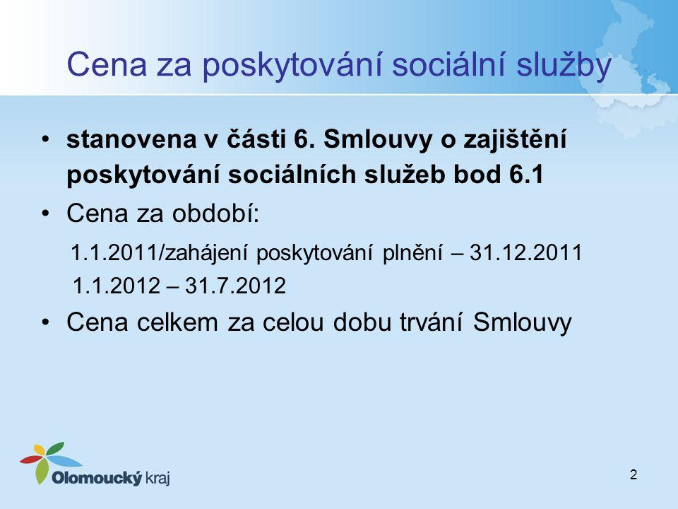 2 Cena za poskytování sociální služby stanovena v části 6.
