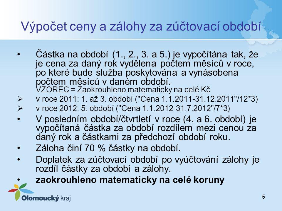 5 Výpočet ceny a zálohy za zúčtovací období Částka na období (1., 2., 3.