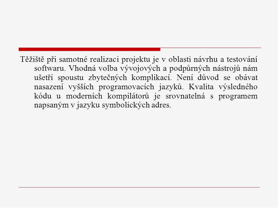 Těžiště při samotné realizaci projektu je v oblasti návrhu a testování softwaru.