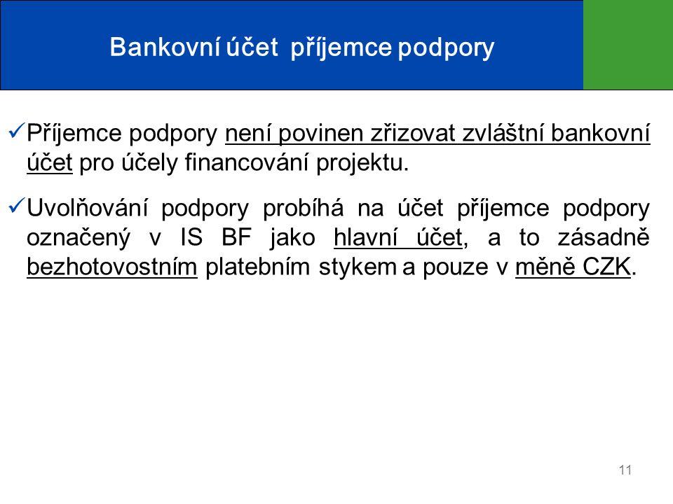 Bankovní účet příjemce podpory Příjemce podpory není povinen zřizovat zvláštní bankovní účet pro účely financování projektu.