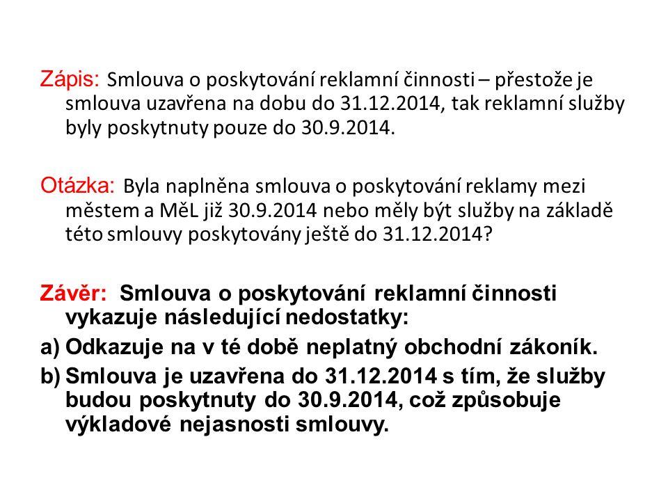 Zápis: Smlouva o poskytování reklamní činnosti – přestože je smlouva uzavřena na dobu do 31.12.2014, tak reklamní služby byly poskytnuty pouze do 30.9.2014.