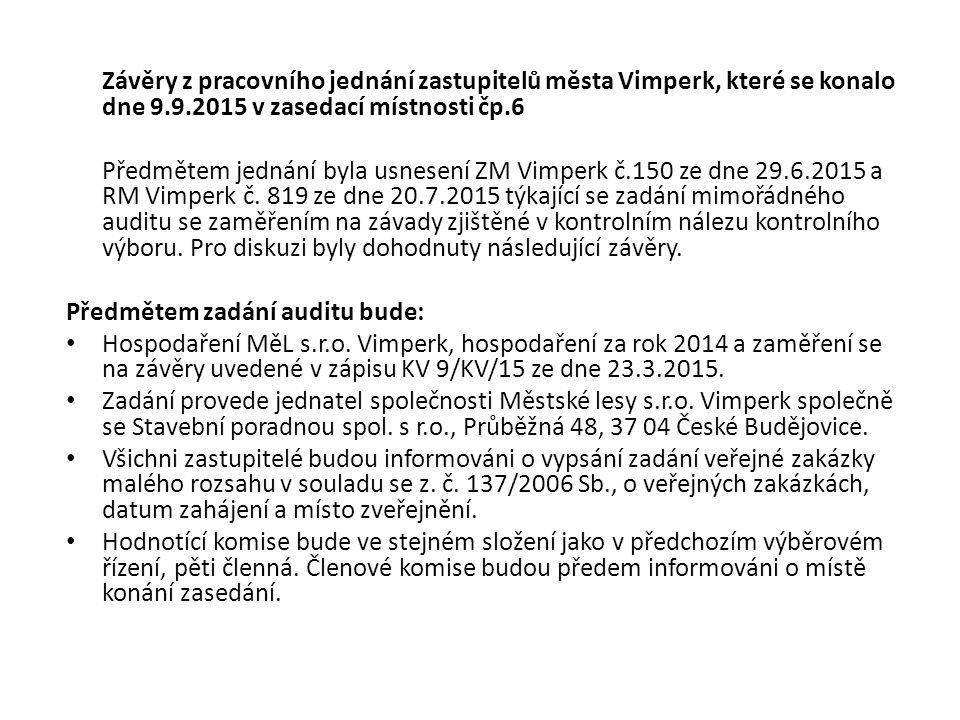 Závěry z pracovního jednání zastupitelů města Vimperk, které se konalo dne 9.9.2015 v zasedací místnosti čp.6 Předmětem jednání byla usnesení ZM Vimperk č.150 ze dne 29.6.2015 a RM Vimperk č.