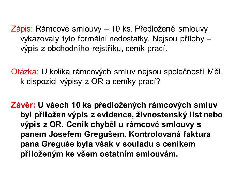 Zápis: Rámcové smlouvy – 10 ks. Předložené smlouvy vykazovaly tyto formální nedostatky.