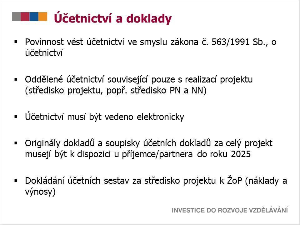 Účetnictví a doklady  Povinnost vést účetnictví ve smyslu zákona č. 563/1991 Sb., o účetnictví  Oddělené účetnictví související pouze s realizací pr