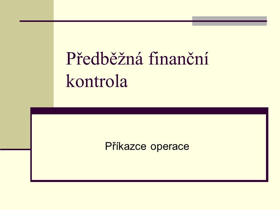 Předběžná finanční kontrola Příkazce operace