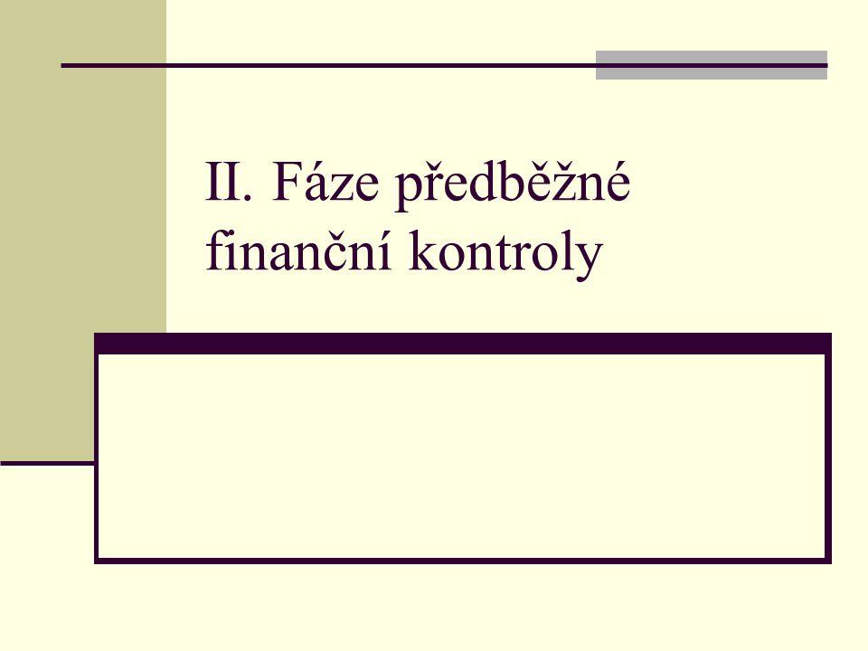 II. Fáze předběžné finanční kontroly