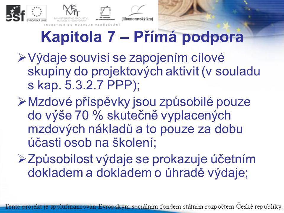 Kapitola 7 – Přímá podpora  Výdaje souvisí se zapojením cílové skupiny do projektových aktivit (v souladu s kap.
