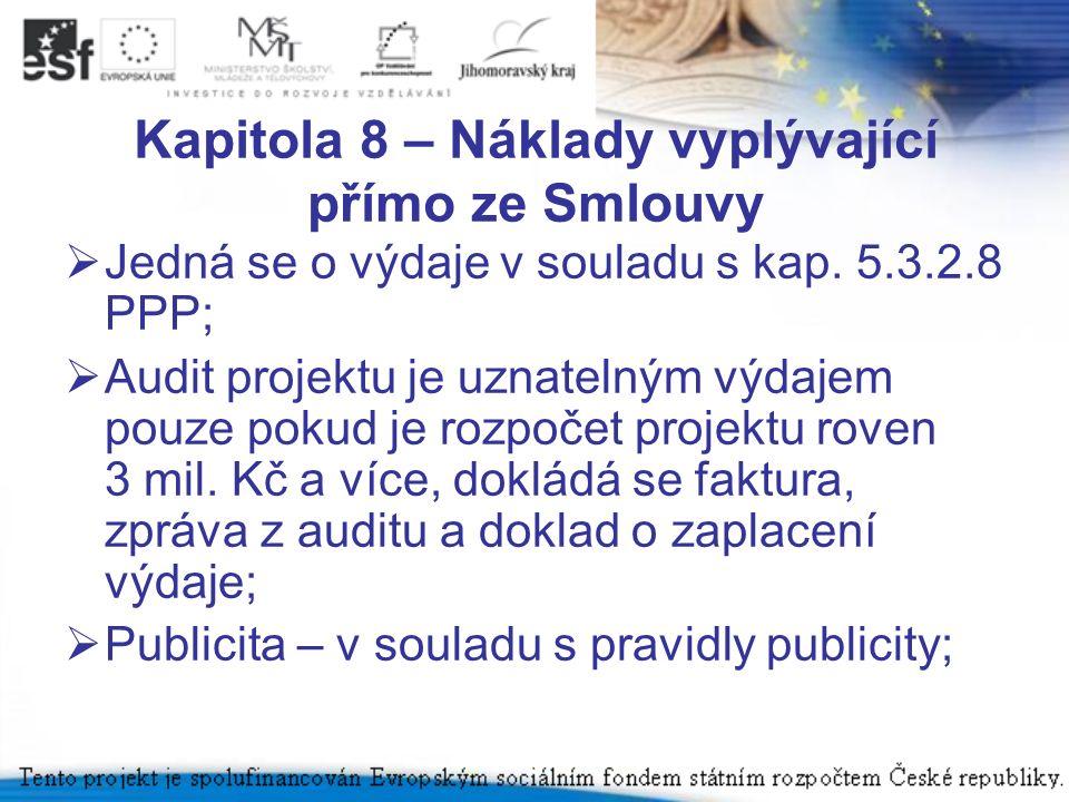 Kapitola 8 – Náklady vyplývající přímo ze Smlouvy  Jedná se o výdaje v souladu s kap.