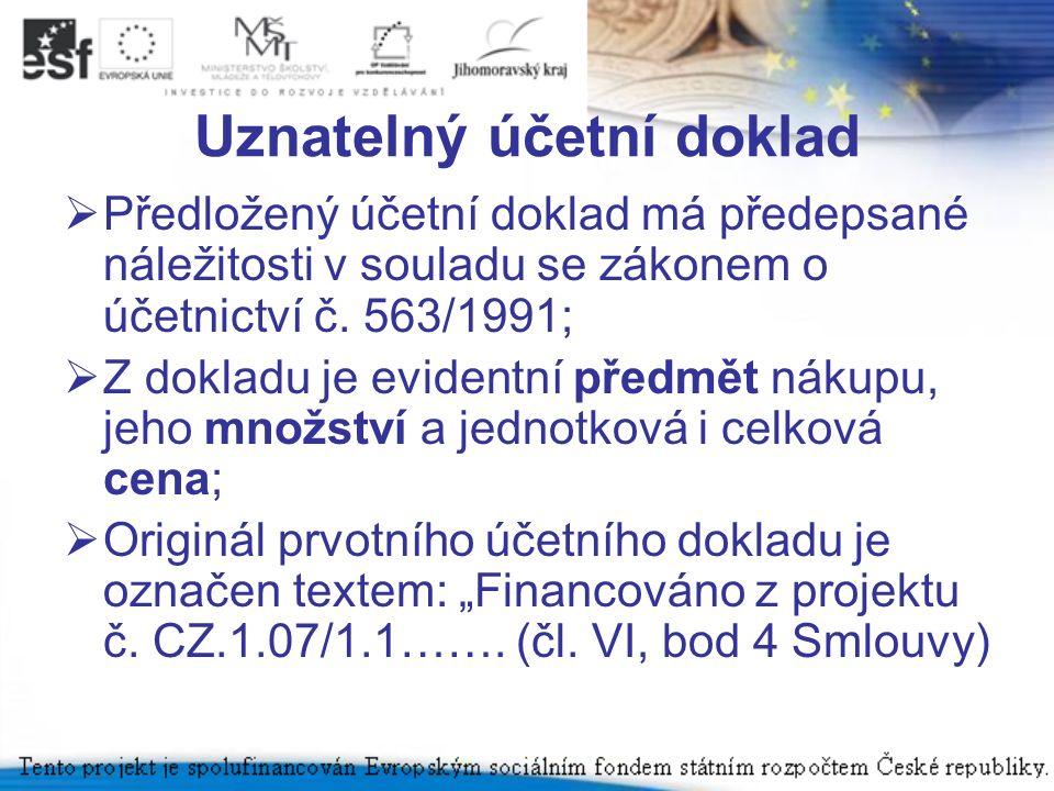 Uznatelný účetní doklad  Předložený účetní doklad má předepsané náležitosti v souladu se zákonem o účetnictví č.