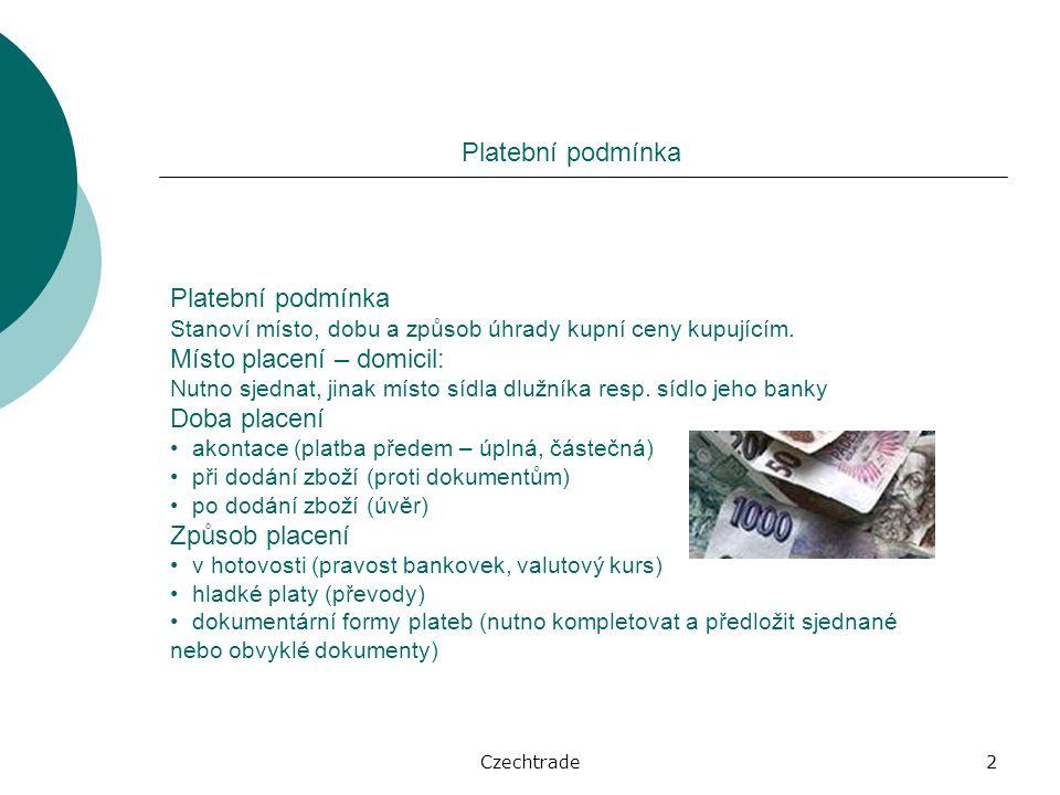 Czechtrade2 Platební podmínka Stanoví místo, dobu a způsob úhrady kupní ceny kupujícím.