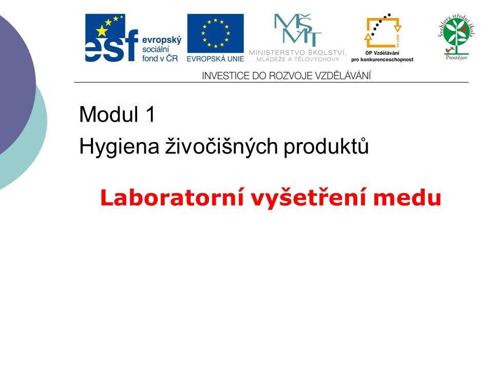 Modul 1 Hygiena živočišných produktů Laboratorní vyšetření medu