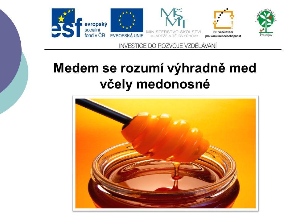 Senzorické vyšetření medu Barva medu:  od téměř bílé přes žlutou  žluto-zelená  zlatá  oranžová  tmavě hnědá  červená  téměř černá