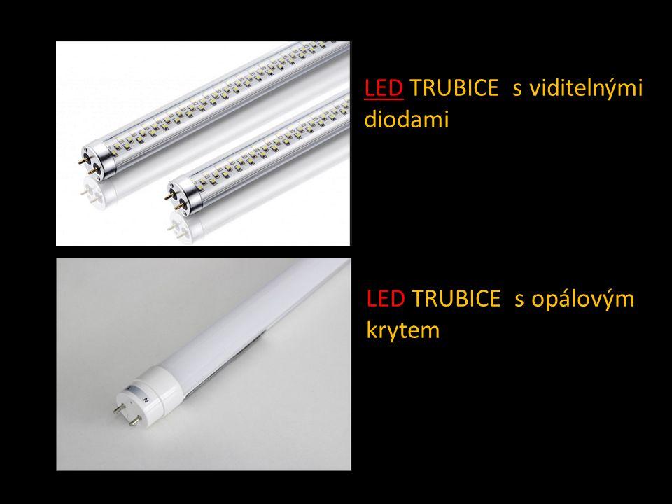 LED TRUBICE s viditelnými diodami LED TRUBICE s opálovým krytem
