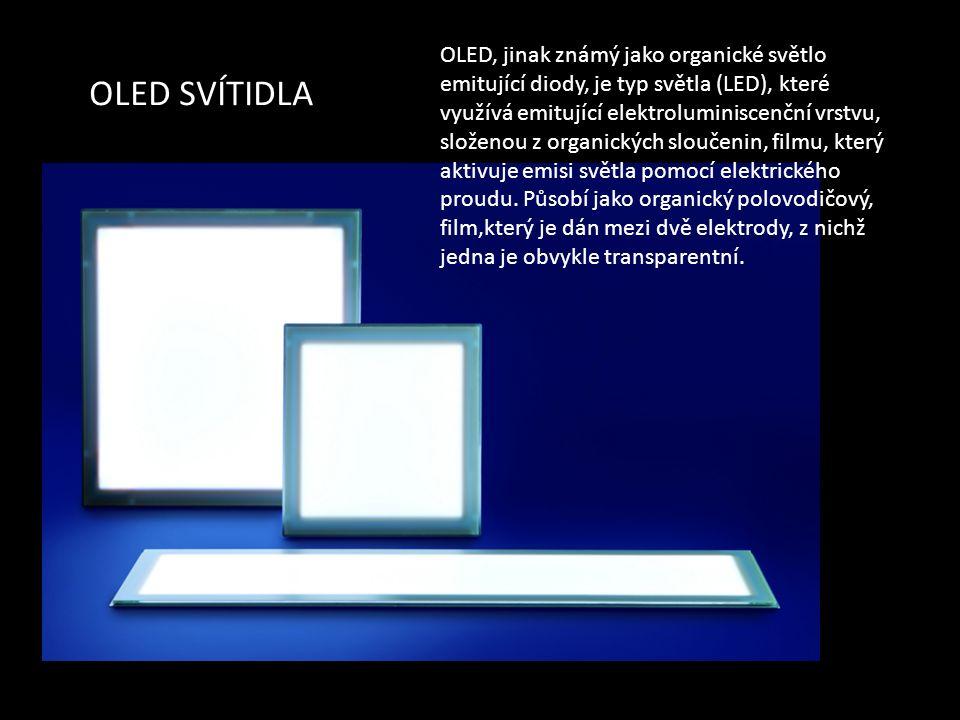 OLED SVÍTIDLA OLED, jinak známý jako organické světlo emitující diody, je typ světla (LED), které využívá emitující elektroluminiscenční vrstvu, složenou z organických sloučenin, filmu, který aktivuje emisi světla pomocí elektrického proudu.