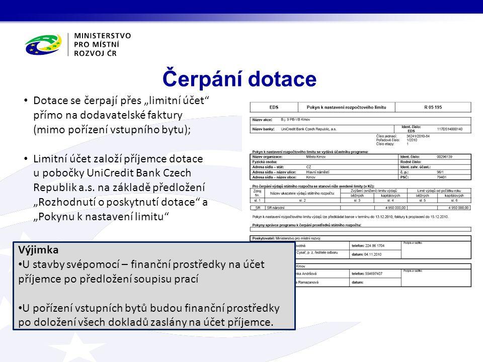 """Čerpání dotace Dotace se čerpají přes """"limitní účet přímo na dodavatelské faktury (mimo pořízení vstupního bytu); Limitní účet založí příjemce dotace u pobočky UniCredit Bank Czech Republik a.s."""