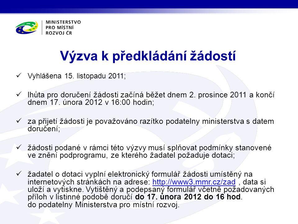Vyhlášena 15.listopadu 2011; lhůta pro doručení žádosti začíná běžet dnem 2.