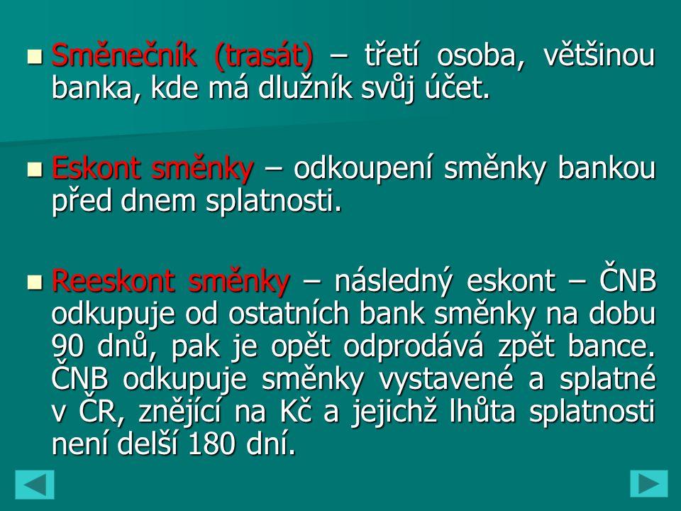 Směnečník (trasát) – třetí osoba, většinou banka, kde má dlužník svůj účet.