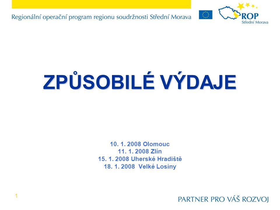 1 ZPŮSOBILÉ VÝDAJE ZPŮSOBILÉ VÝDAJE 10. 1. 2008 Olomouc 11.