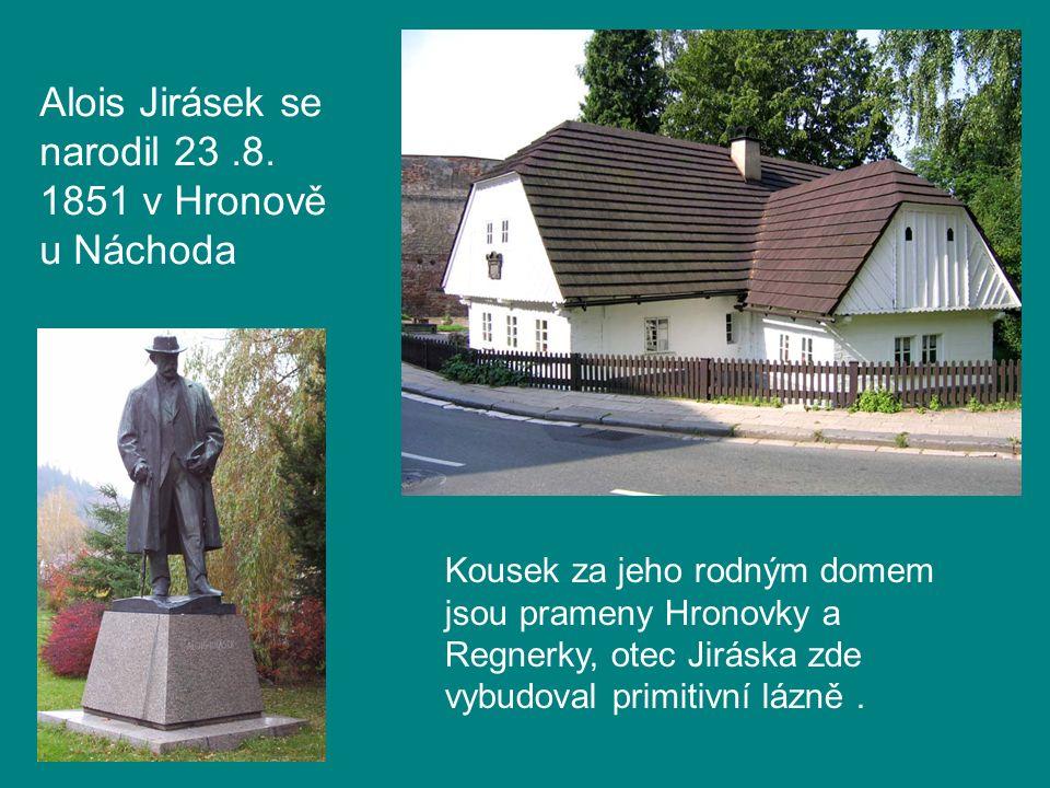 Alois Jirásek se narodil 23.8.