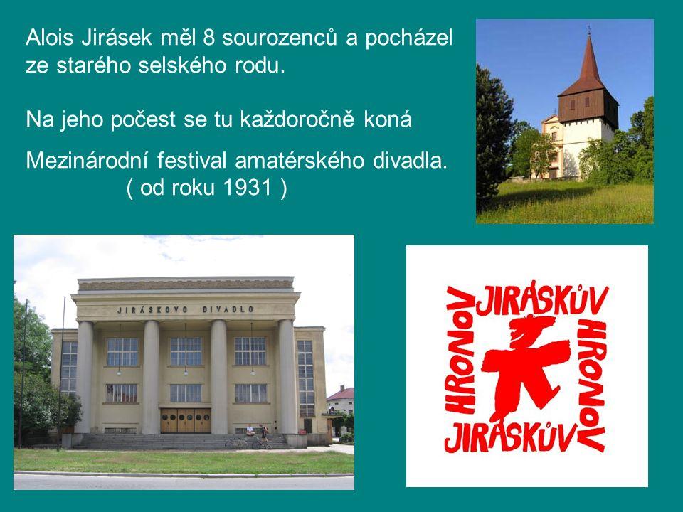 Alois Jirásek měl 8 sourozenců a pocházel ze starého selského rodu.