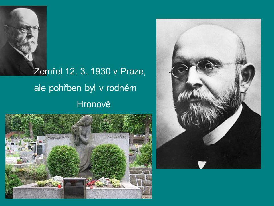 Zemřel 12. 3. 1930 v Praze, ale pohřben byl v rodném Hronově