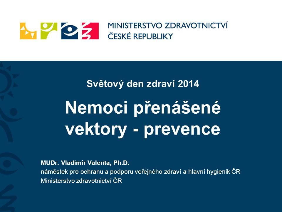 Světový den zdraví 2014 Nemoci přenášené vektory - prevence MUDr.